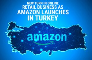 Amazon Turkey – A New Turn in Online Retail Business