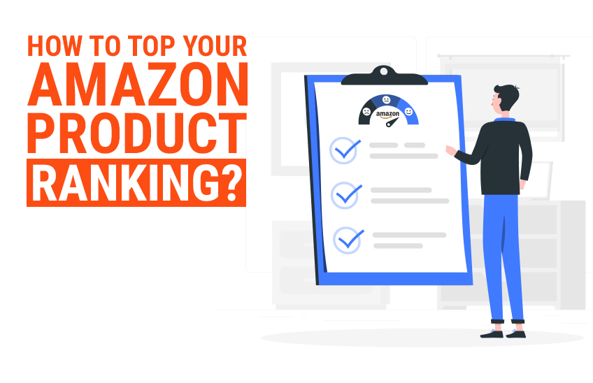 How to Top your Amazon Product Ranking?