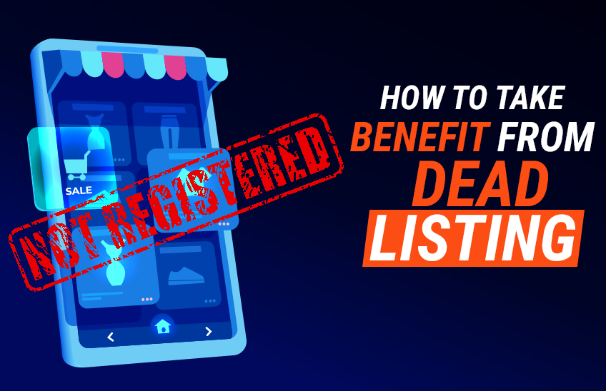 HOW TO TAKE BENEFIT FROM DEAD LISTING