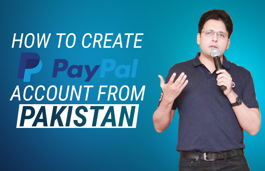 HOW TO CREATE PAY-PAL ACCOUNT FROM PAKISTAN