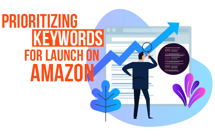 PRIORITIZING KEYWORDS FOR LAUNCH ON AMAZON